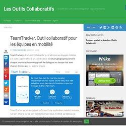 TeamTracker. Outil collaboratif pour les équipes en mobilité
