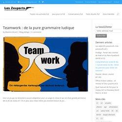 Teamwork : de la pure grammaire ludique