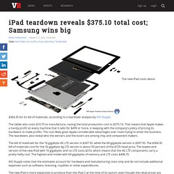 iPad teardown reveals $375.10 total cost; Samsung wins big