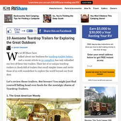 10 Awesome Teardrop Trailers for Exploring the Great Outdoors