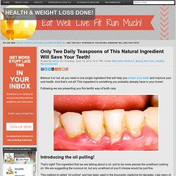 Only Two Daily Teaspoons of This Natural Ingredient Will Save Your Teeth!Health & Weight Loss Done!