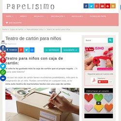 Teatro de cartón para niños - PAPELISIMO