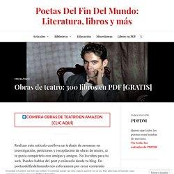 Obras de teatro: 300 libros en PDF [GRATIS] – Poetas Del Fin Del Mundo: Literatura, libros y más