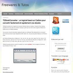 un logiciel basé sur Calibre pour convertir facilement et rapidement vos ebooks
