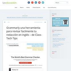 Grammarly una herramienta para revisar facilmente tu redacción en inglés – de Class Tech Tips
