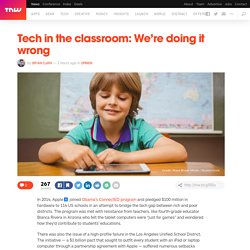 Tech in the classroom: We're doing it wrong