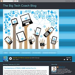 The Big Tech Coach Blog: The importance of TPACK, SAMR and the Four Cs