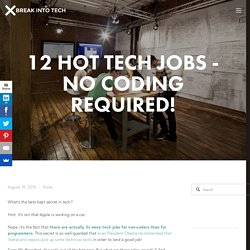 12 Hot Tech Jobs - No Coding Required!