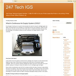 247 Tech IGS: What Is Continuous Ink Supply System (CISS)?