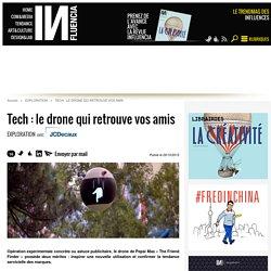 Tech : le drone qui retrouve vos amis