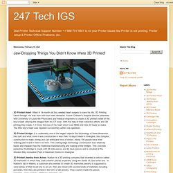247 Tech IGS: Jaw-Dropping Things You Didn't Know Were 3D Printed!