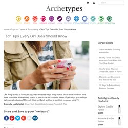 Tech Tips Every Girl Boss Should Know - Archetypes