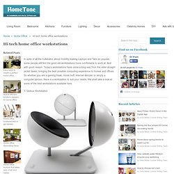 Hi tech home office workstations