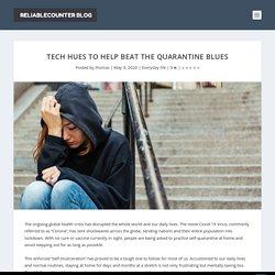 Tech hues to help beat the quarantine blues