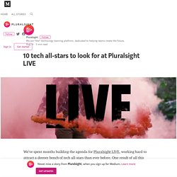 10 tech all-stars to look for at Pluralsight LIVE – Pluralsight