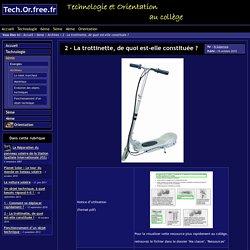 Tech.Or.free.fr - 2 - La trottinette, de quoi est-elle constituée ?