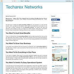 Techarex Networks: Reasons : Why Do You Need Accounting Software for Your Business?