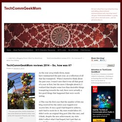 TechCommGeekMom reviews 2014 – So, how was it?