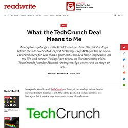 What the TechCrunch Deal Means to Me