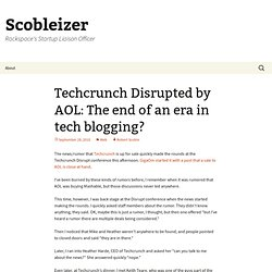 Techcrunch Disrupted by AOL: The end of an era in tech blogging?