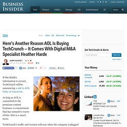 Here's Another Reason AOL Is Buying TechCrunch -- It Comes With Digital M&A Specialist Heather Harde