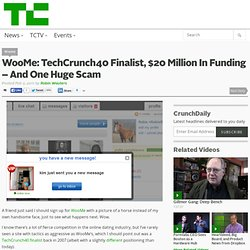 WooMe: TechCrunch40 Finalist, $20 Million In Funding – And One Huge Scam