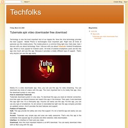 Techfolks: Tubemate apk video downloader free download