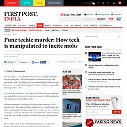 Pune techie murder: How tech is manipulated to incite mobs