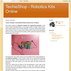 TechieShop - Robotics Kits Online: Touch Screen Controlled Robot Electronic Project