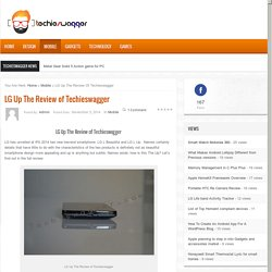 LG Up The Review of Techieswagger - Technology BlogTechnology Blog