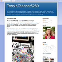 TechieTeacher5280: Augmented Reality - Breakout EDU mashup!