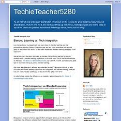 TechieTeacher5280: Blended Learning vs. Tech Integration