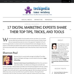 17 Digital Marketing Experts Share Their Top Tips, Tricks, and Tools
