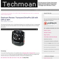 Techmoan - Dashcam Review: Transcend DrivePro 220 with GPS & WiFi