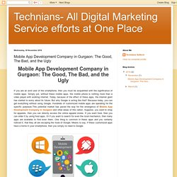 Technians- All Digital Marketing Service efforts at One Place: Mobile App Development Company in Gurgaon: The Good, The Bad, and the Ugly