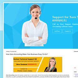 Xero Technical Support Number NZ 099509151: How Xero Accounting Make Your Business Easy-To-Go?