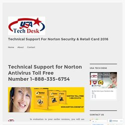 Technical Support for Norton Antivirus Toll Free Number 1-888-335-6754 – Technical Support For Norton Security & Retail Card 2016