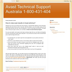 Avast Technical Support Australia 1-800-431-404: How to view scan results in Avast antivirus?