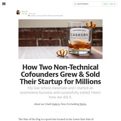 How Two Non-Technical Cofounders Grew & Sold Their Startup for Millions