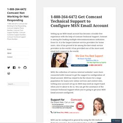 1-888-264-6472 Get Comcast Technical Support to Configure MSN Email Account