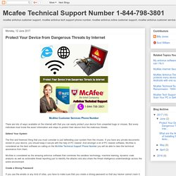 Mcafee Technical Support Number 1-844-798-3801: Protect Your Device from Dangerous Threats by Internet