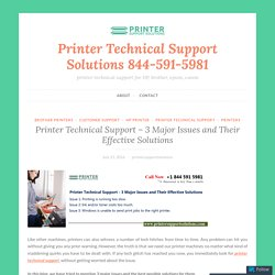 Printer Technical Support - 3 Major Issues and Their Effective Solutions