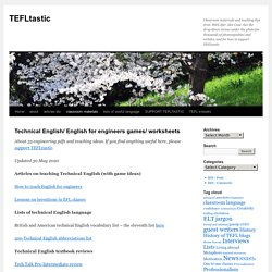 Technical English/ English for engineers games/ worksheets