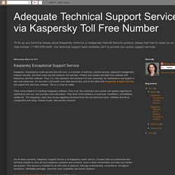 Adequate Technical Support Services via Kaspersky Toll Free Number: Kaspersky Exceptional Support Service