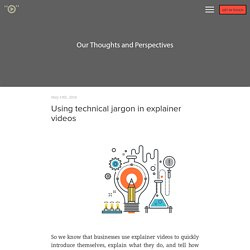 Using technical jargon in explainer videos - Explainers