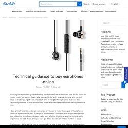 Technical guidance to buy earphones online