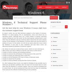 Windows 8 Technical Support1-844-389-5696Helpline