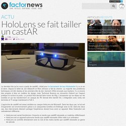 News - HoloLens se fait tailler un castAR - Technical Illusions, castAR, HoloLens - Factornews