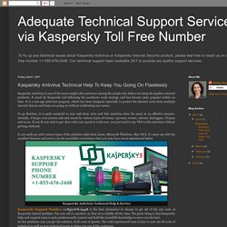 Adequate Technical Support Services via Kaspersky Toll Free Number: Kaspersky Antivirus Technical Help To Keep You Going On Flawlessly