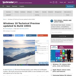 Windows 10 Technical Preview updated to Build 10041
